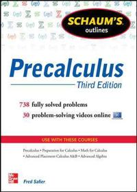 Schaum's Outline of Precalculus, 3rd Edition: 738 Solved Problems + 30 Videos; Fred Safier ; 2012