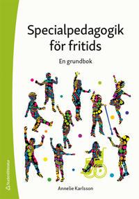 Specialpedagogik för fritids : en grundbok