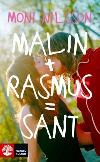 Malin + Rasmus = sant : en fristående fortsättning på Klassresan