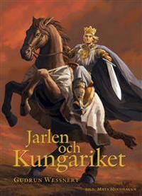 Jarlen och Kungariket – en berättelse om Birger Jarl