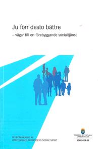 Ju förr desto bättre – vägar till en förebyggande socialtjänst. SOU 2018:32 : Delbetänkande från utredningen Framtidens socialtjänst