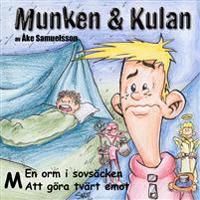 Munken & Kulan M En orm i sovsäcken ; Att göra tvärt emot