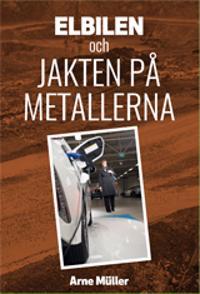 Elbilen : och jakten på metallerna
