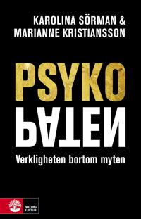 Psykopaten : verkligheten bortom myten