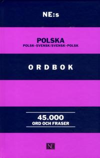 NE:s polska ordbok : polsk-svensk / svensk-polsk 45000 ord och fraser