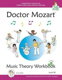 Bilde av Doctor Mozart Music Theory Workbook Level 2b - In-depth Piano Theory Fun For Children's Music Lessons And Home Schooling - Highly Effective For Beginners Learning A Musical Instrument