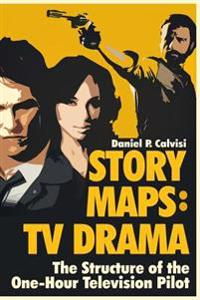 Bilde av Story Maps: Tv Drama: The Structure Of The One-hour Television Pilot