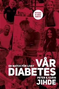 Vår diabetes : en match för livet