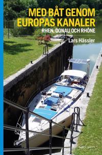Med båt genom Europas kanaler : Rhen Donau och Rhône