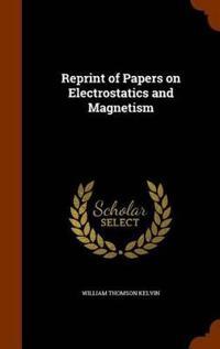 Bilde av Reprint Of Papers On Electrostatics And Magnetism