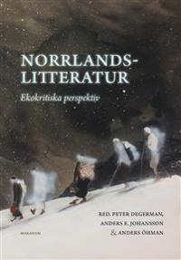 Norrlandslitteratur : ekokritiska perspektiv