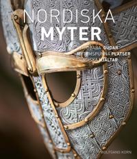 Nordiska myter : krigslystna gudar, sagoomspunna platser, tragiska hjältar