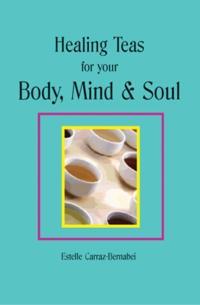 Bilde av Healing Teas For Your Body, Mind & Soul