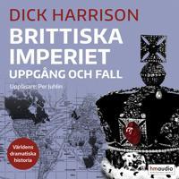 Brittiska imperiet. Uppgång och fall