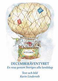 Decemberäventyret : en resa genom Sveriges alla landskap.