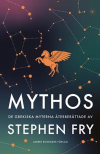 Mythos : De grekiska myterna återberättade av Stephen Fry