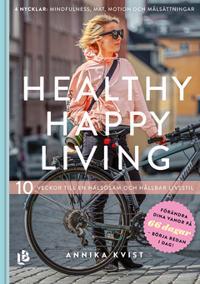 Healthy Happy Living – 10 veckor till en hälsosam och hållbar livsstil
