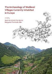 Bilde av The Archaeology Of Medieval Villages Currently Inhabited In Europe