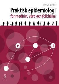 Praktisk epidemiologi : för medicin vård och folkhälsa