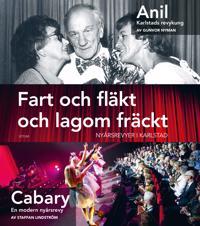 Fart och fläkt och lagom fräckt : nyårsrevyer i Karlstad