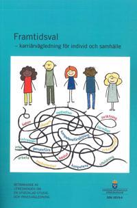 Framtidsval – karriärvägledning för individ och samhälle. SOU 2019:4 : Betänkande från Utredningen om en utvecklad studie- och yrkesvägledning (U 2017:10)
