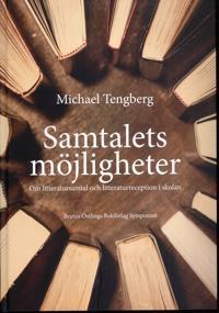 Samtalets möjligheter : om litteratursamtal och litteraturreception i skolan