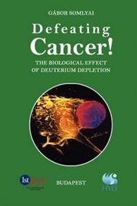 Bilde av Defeating Cancer!: The Biological Effect Of Deuterium Depletion