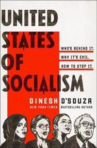 Bilde av United States Of Socialism: Who's Behind It. Why It's Evil. How To Stop It.