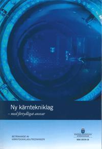 Ny kärntekniklag – med förtydligat ansvar. SOU 2019:16 : Betänkande från Kärntekniklagutredningen (M 2017:05)
