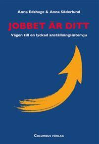 Jobbet är ditt : vägen till en lyckad anställningsintervju