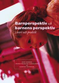 Barnperspektiv och barnens perspektiv i teori och praktik