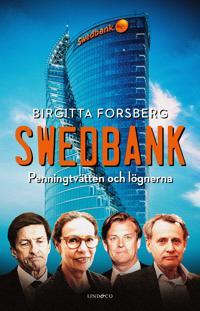 Swedbank : penningtvätten och lögnerna