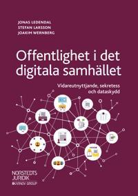 Offentlighet i det digitala samhället : vidareutnyttjande sekretess och dataskydd