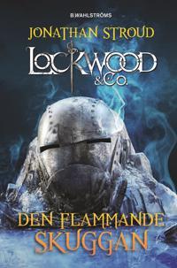 Lockwood & Co. Den flammande skuggan