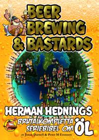 Herman Hedning. Beer, Brewing & Bastards – Herman Hednings brutalkompletta seriebibel om öl