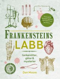 Frankensteins labb : tankenötter gåtor & mysterier