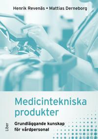 Medicintekniska produkter : grundläggande kunskap för vårdpersonal