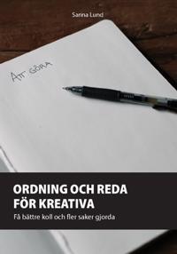 Ordning och reda för kreativa : få bättre koll och fler saker gjorda