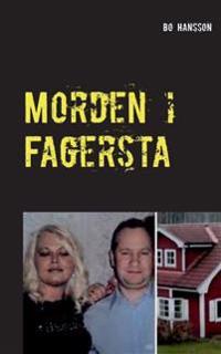 Morden i Fagersta:Den sanna berättelsen om två mord.