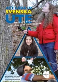 Att lära in svenska ute : årskurs F-9 och svenska som andraspråk