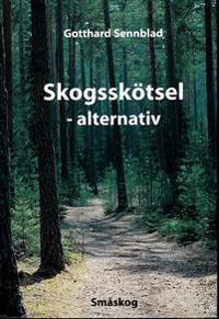 Skogsskötsel : alternativ