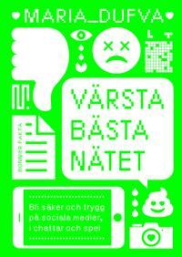 Värsta bästa nätet : Bli säker och trygg på sociala medier, i chattar och spel