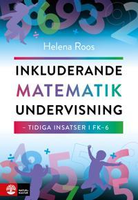 Inkluderande matematikundervisning : tidiga insatser i FK-6