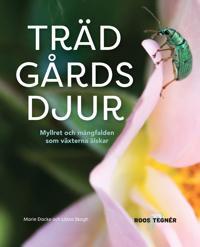 Trädgårdsdjur : myllret och mångfalden som växterna älskar