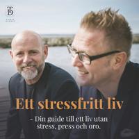 Ett stressfritt liv – Din guide till ett liv utan stress, press och oro.
