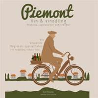 Piemont : viner vinodlare lokala specialiteter