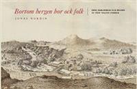 Bortom bergen bor ock folk : Erik Dahlbergh och bilden av 1600-talets Sverige