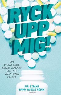 Ryck upp mig! : om lyckopiller kriser vänskap och att våga prata om det