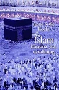 Islam : Historia, tro, nytolkning