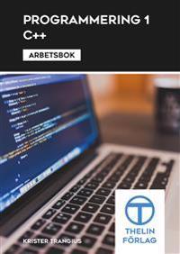 Programmering 1 med C++ – Arbetsbok